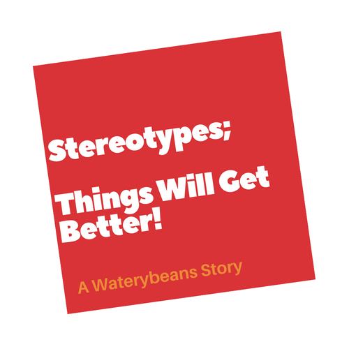 Stereotypes; Things Will GetBetter!